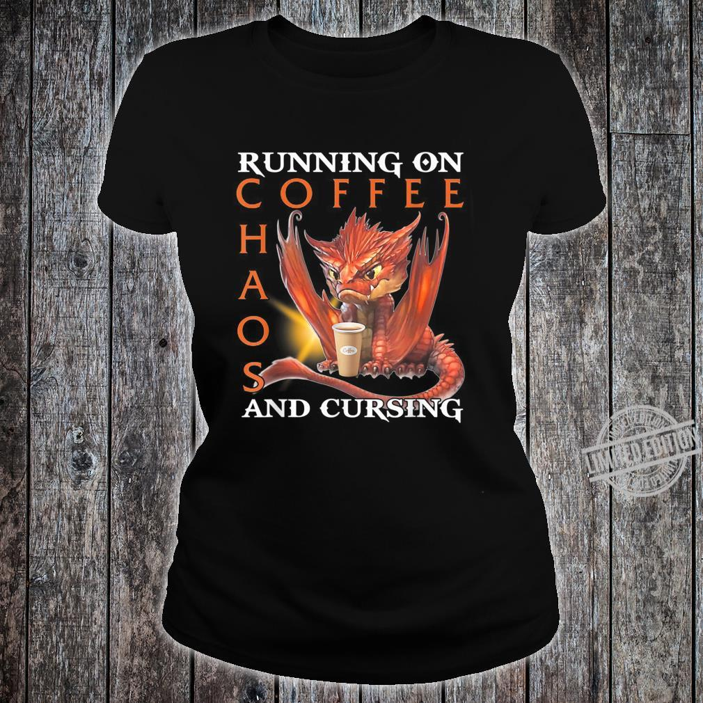 Running On Coffee Chaos And Cursing Shirt ladies tee