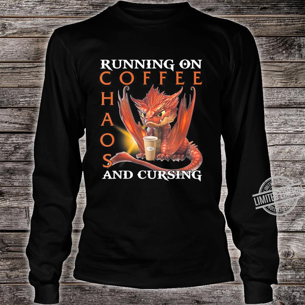 Running On Coffee Chaos And Cursing Shirt long sleeved
