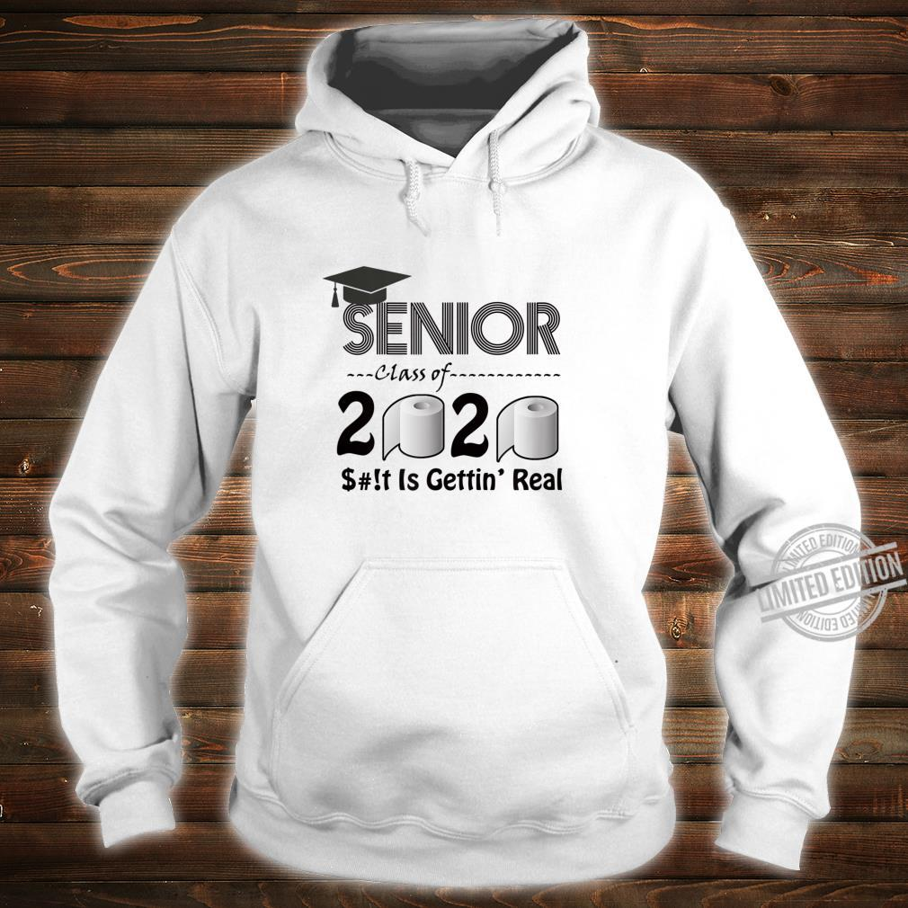 Senior Class of 2020 Shit Is Gettin' Real Graduates Shirt hoodie