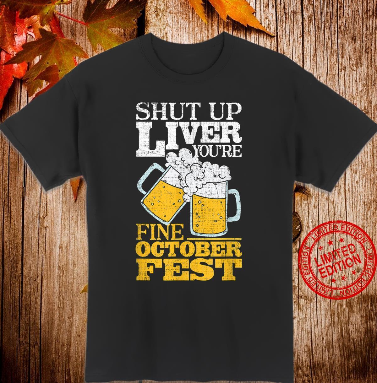 Shut Up Liver You're Fine Oktoberfest 2020 Beer Shirt