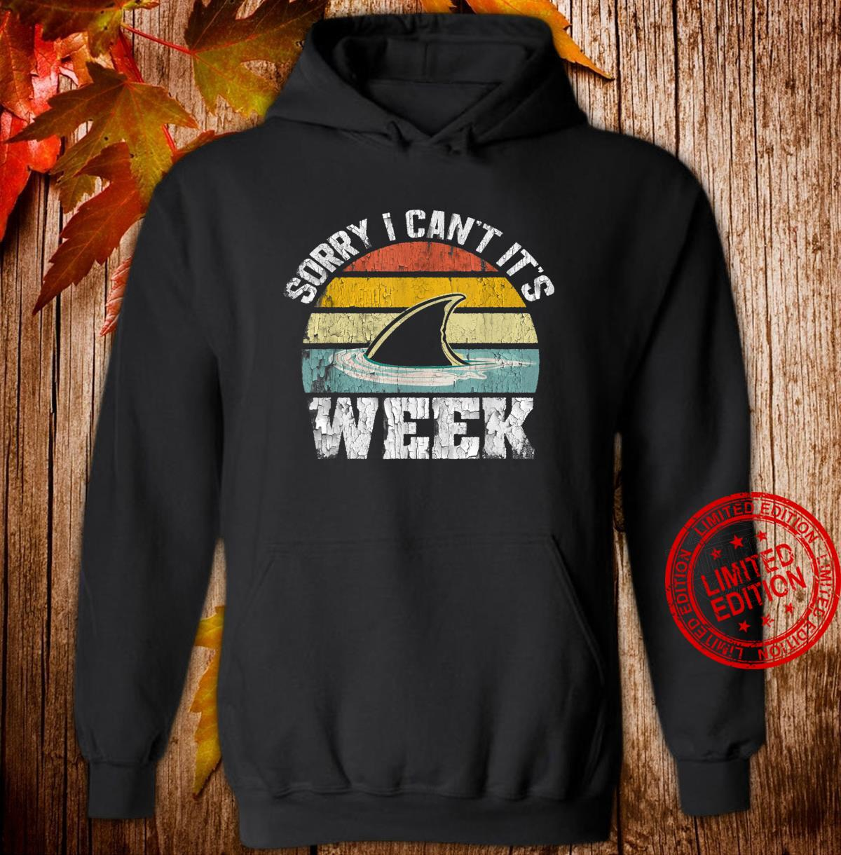Sorry i can't it's Week Shark Vintage Retro Style Shirt hoodie