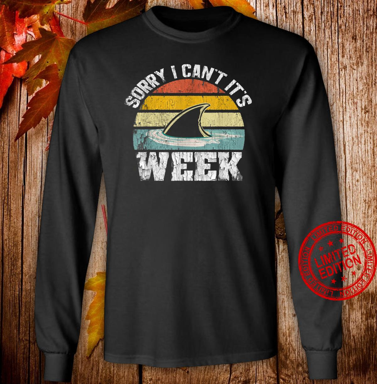 Sorry i can't it's Week Shark Vintage Retro Style Shirt long sleeved