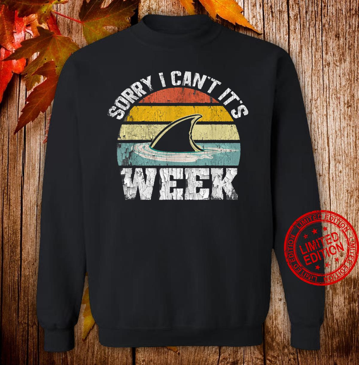 Sorry i can't it's Week Shark Vintage Retro Style Shirt sweater