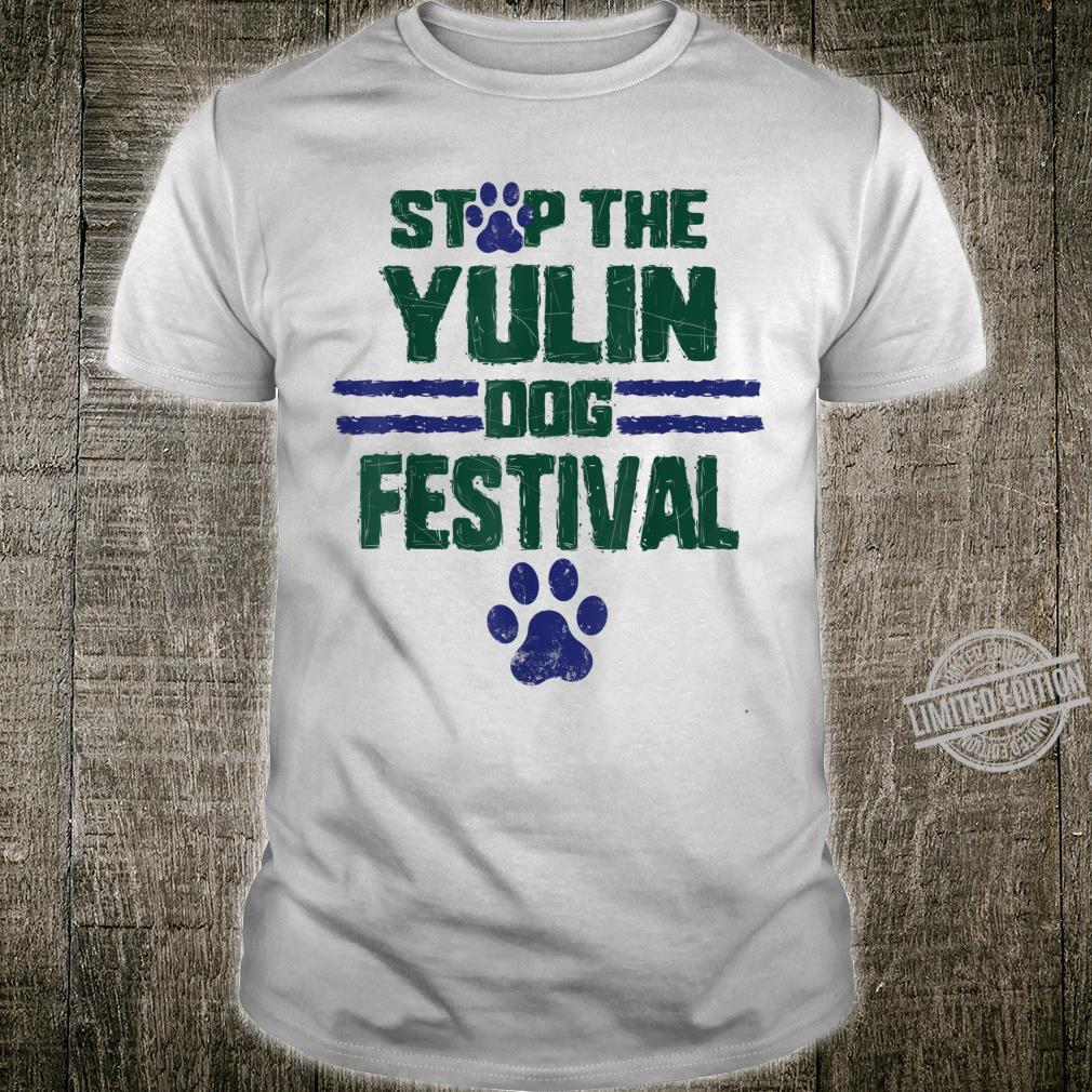 Stop The Yulin Dog Meat Festival Save Animal Rights Chinese7 Shirt