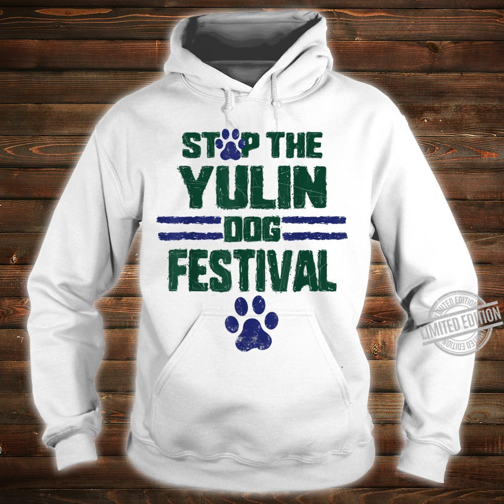 Stop The Yulin Dog Meat Festival Save Animal Rights Chinese7 Shirt hoodie