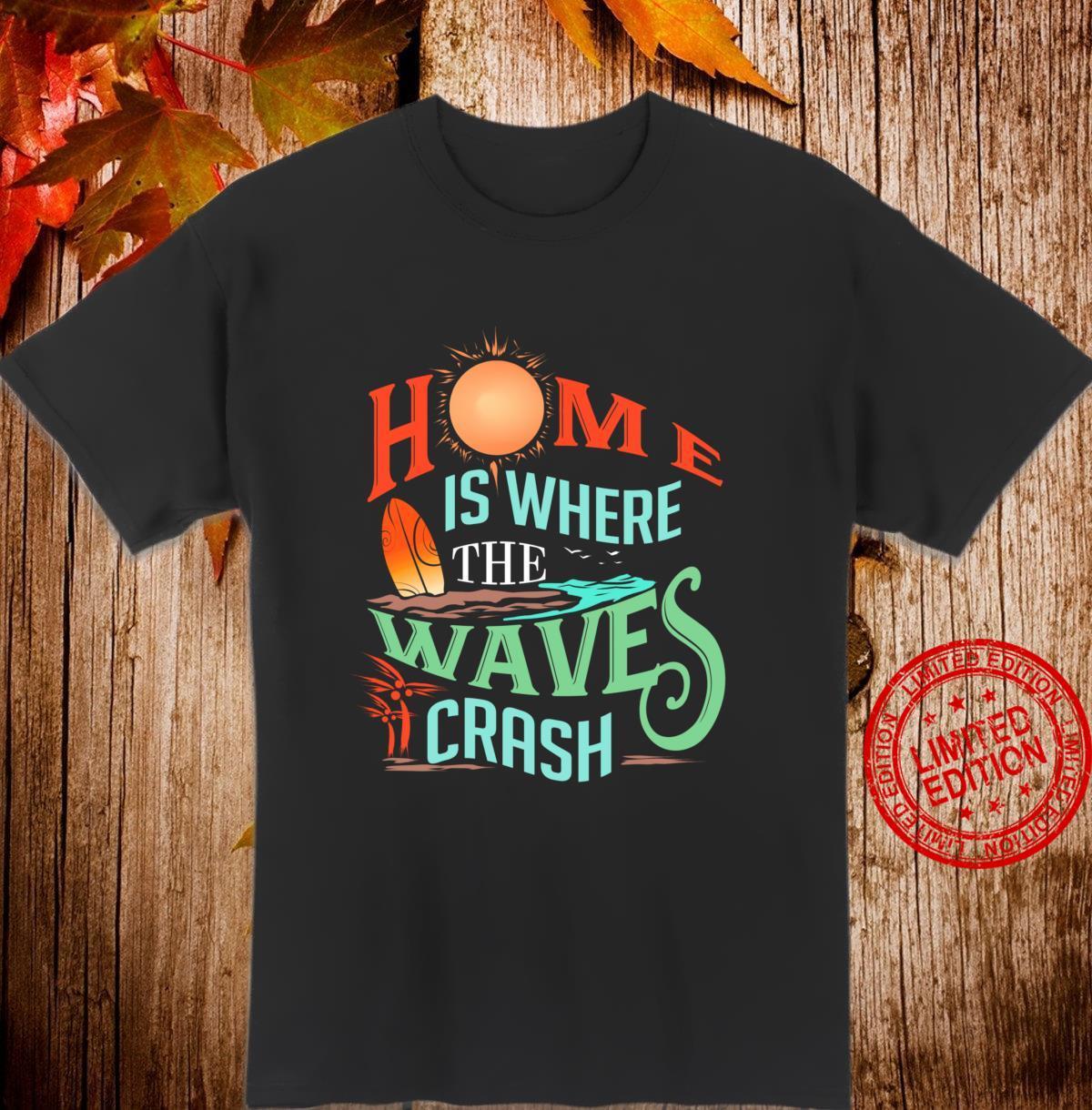 Surfen Home ist, wo die Wellen Crash Surfer Geschenk Langarmshirt Shirt