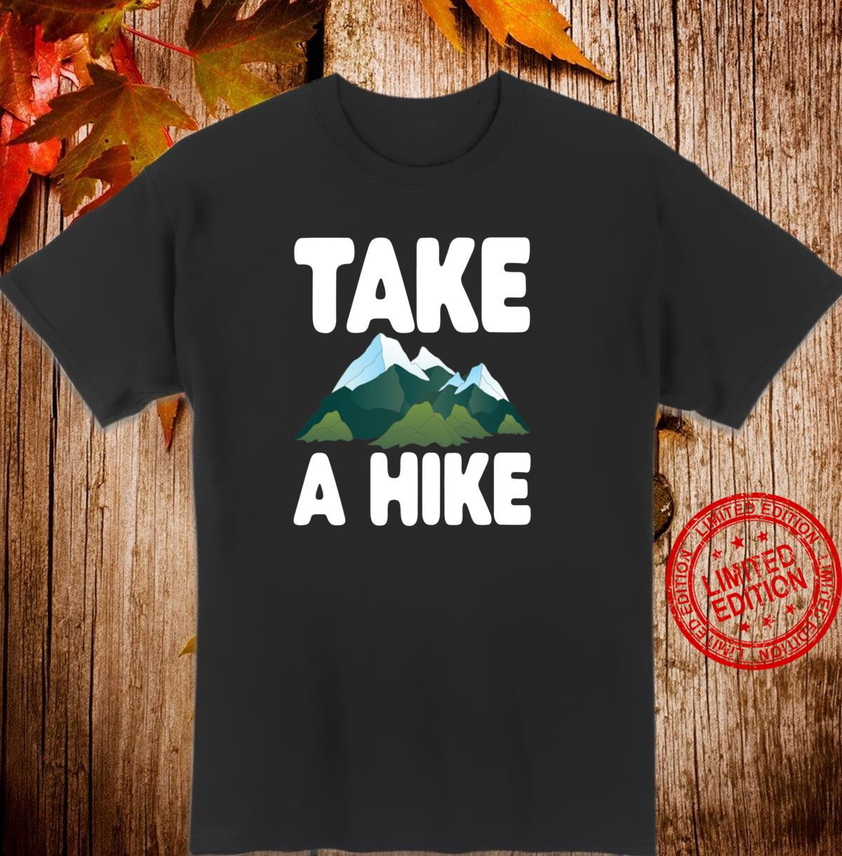 Take A Hike Hiking Camping Shirt
