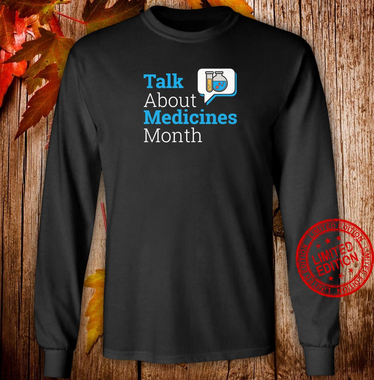 Talk About Medicines Month Shirt long sleeved