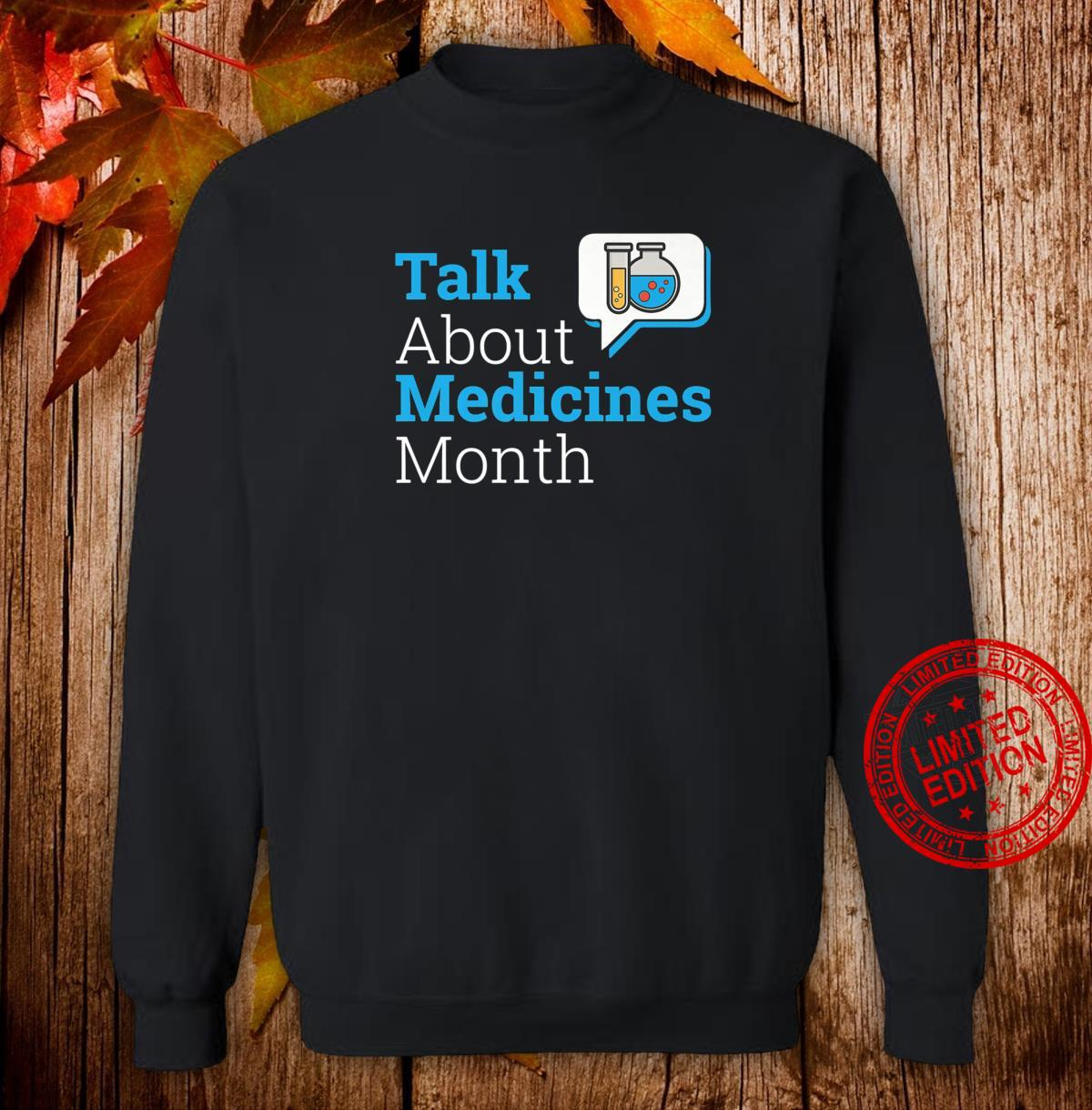 Talk About Medicines Month Shirt sweater