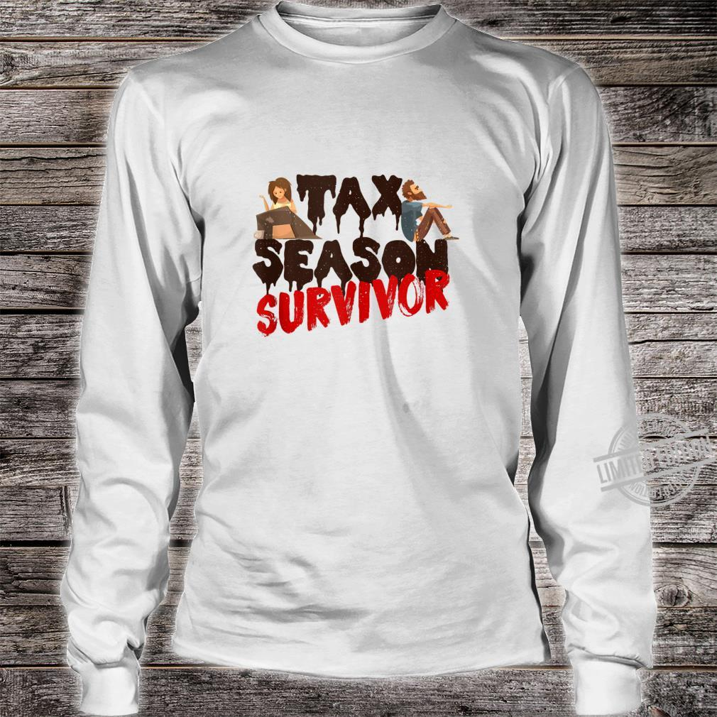 Tax Season Survivor Shirt long sleeved