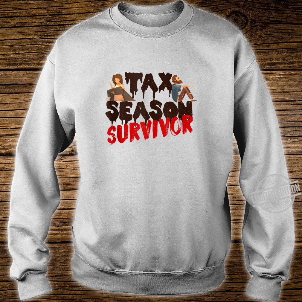 Tax Season Survivor Shirt sweater