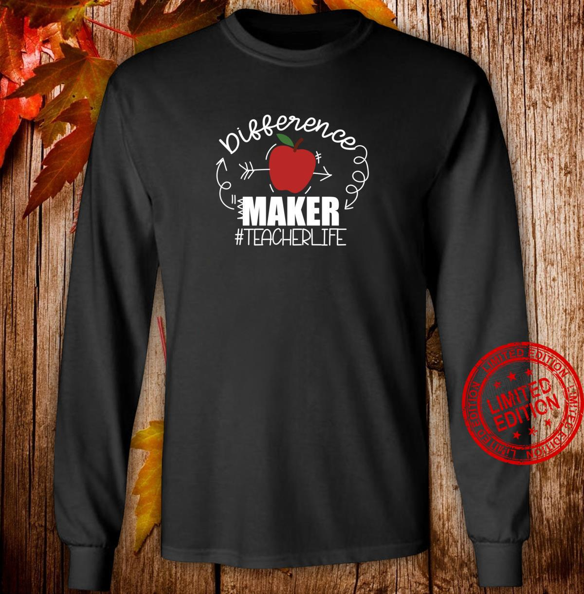 Teachers are Difference Makers, Teacher Back to School Shirt long sleeved