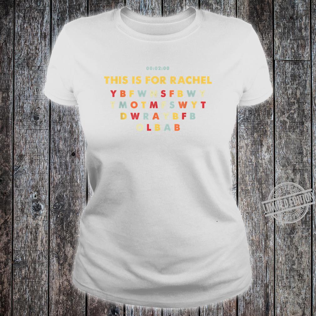This Is For Rachel Voicemail Abbreviation Viral Meme Shirt ladies tee