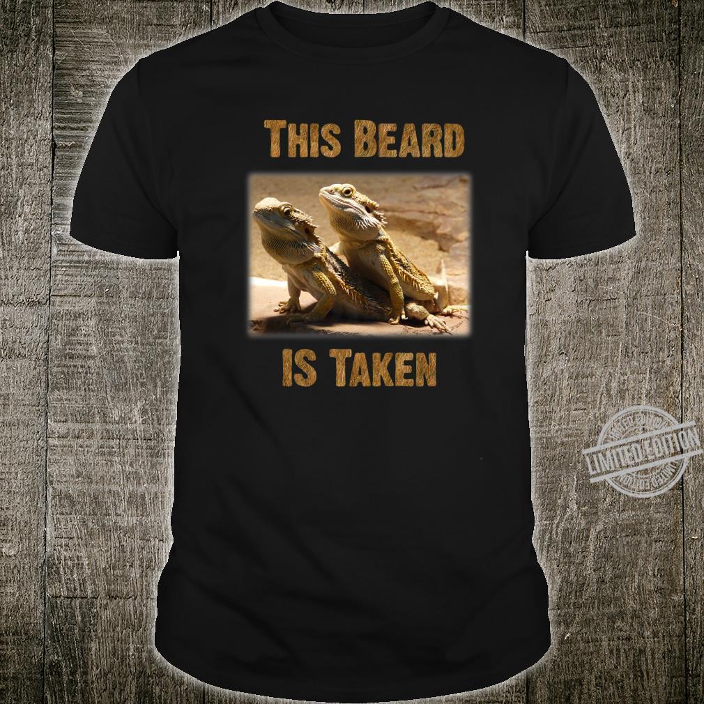 This beard is taken Shirt
