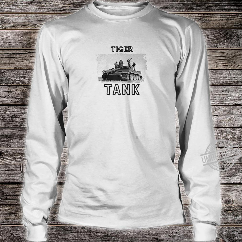 Tiger Tank Cool Historical World War 2 WW2 German Panzer Shirt long sleeved