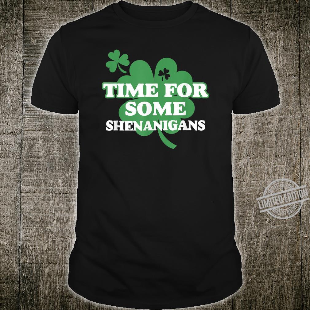 Time For Some Shenanigans Irish St Patrick's day Shirt