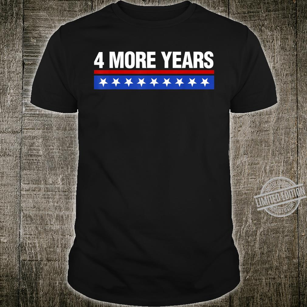 Trump 4 More Years Shirt President Election Vote Shirt