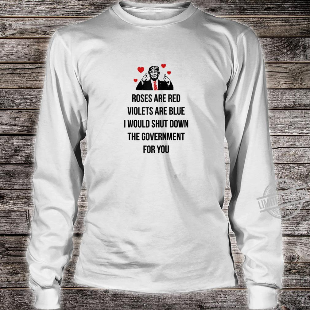Trump Valentines Day I Would Shutdown The Government For You Shirt long sleeved