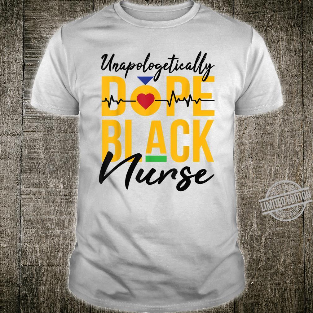 Unapologetic Dope Black Nurse RN Practitioner Pride Shirt