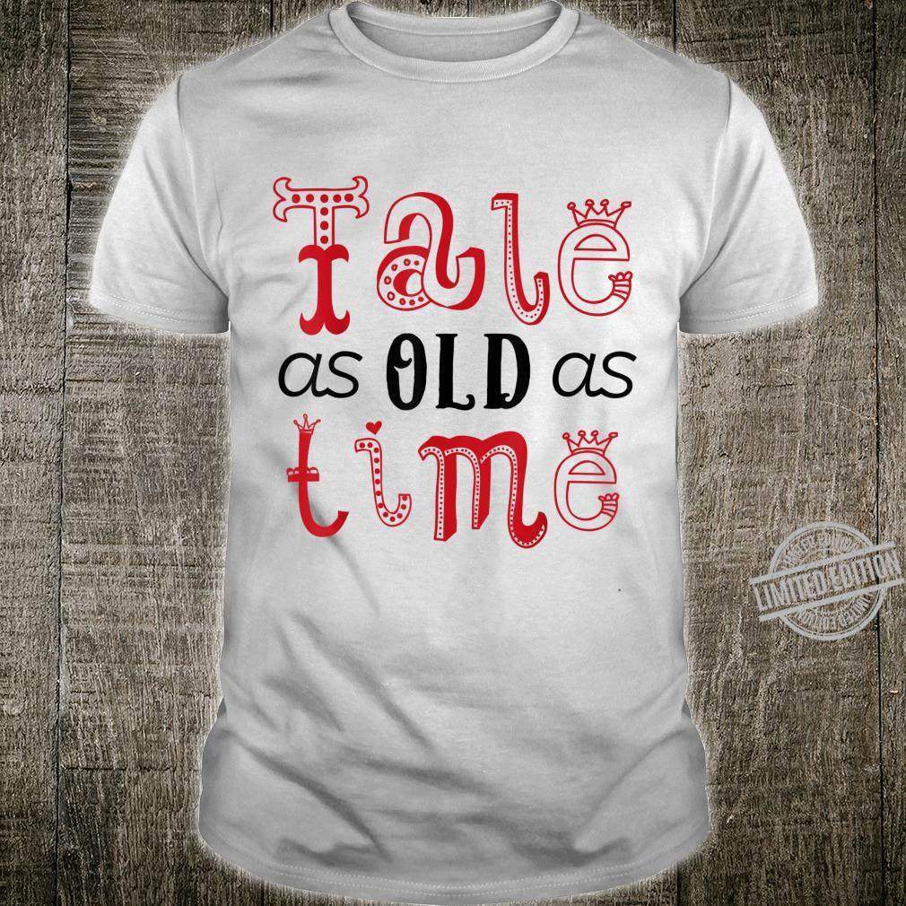 Valentine's Day for Her Tale As Old As Time Shirt