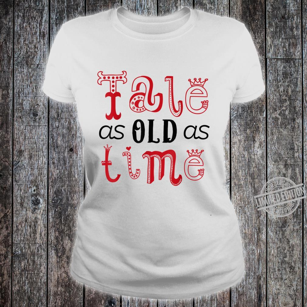 Valentine's Day for Her Tale As Old As Time Shirt ladies tee