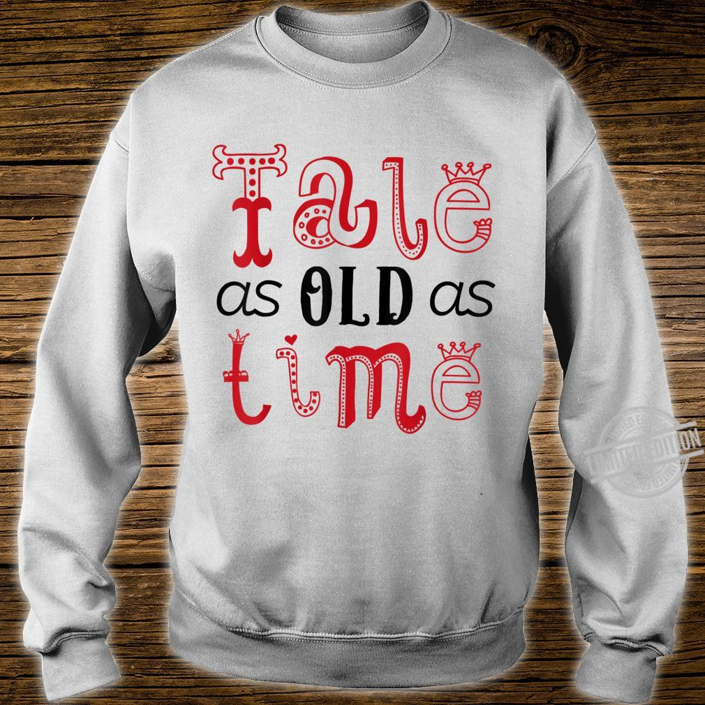 Valentine's Day for Her Tale As Old As Time Shirt sweater