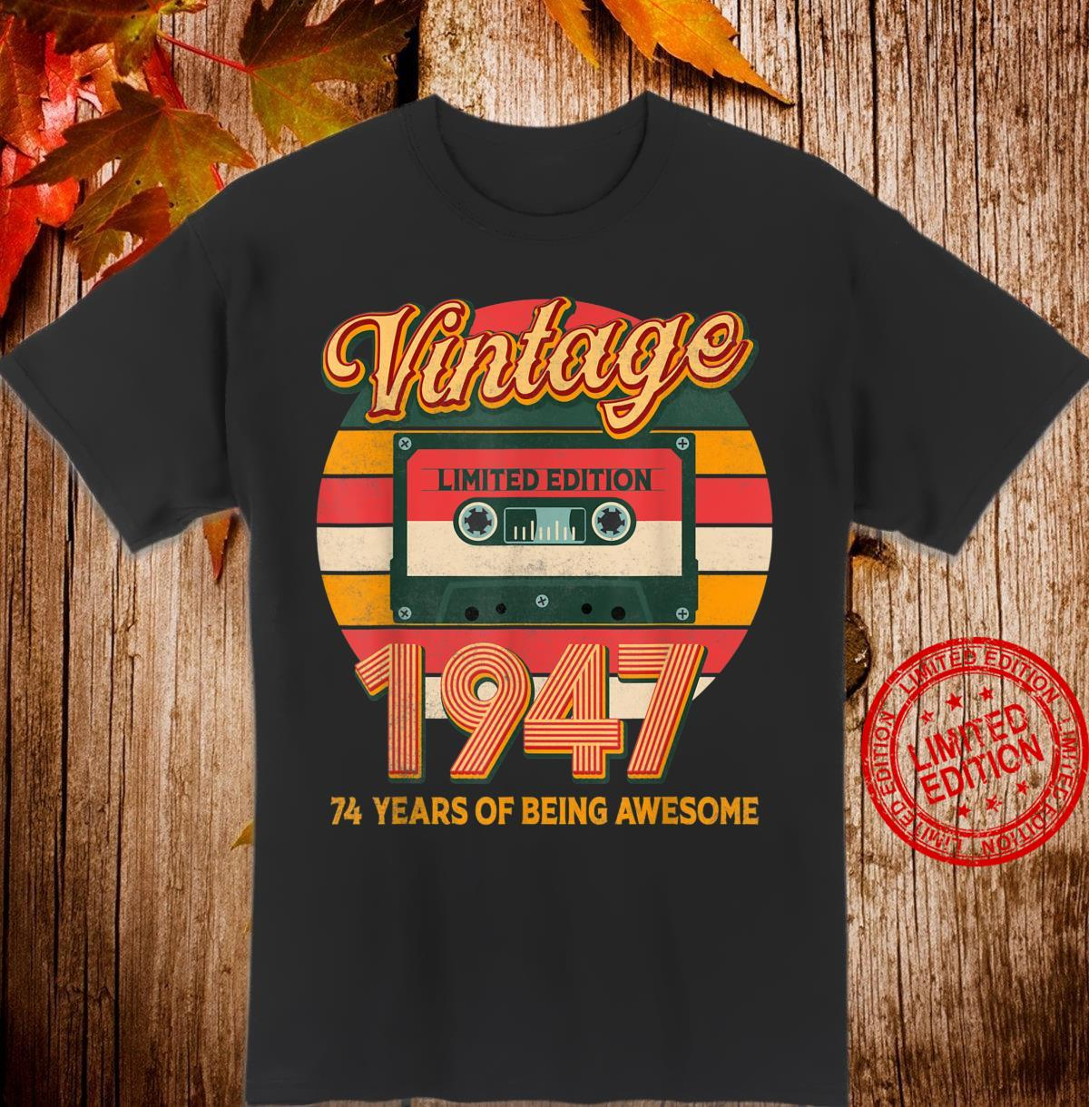 Vintage 1947 Born In 1947 74th Birthday 74 Years Old Shirt