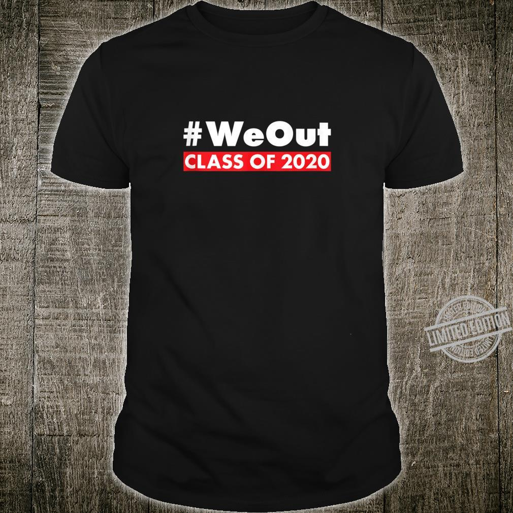 #WeOut Class Of 2020 Senior Year Graduate Graduation Shirt