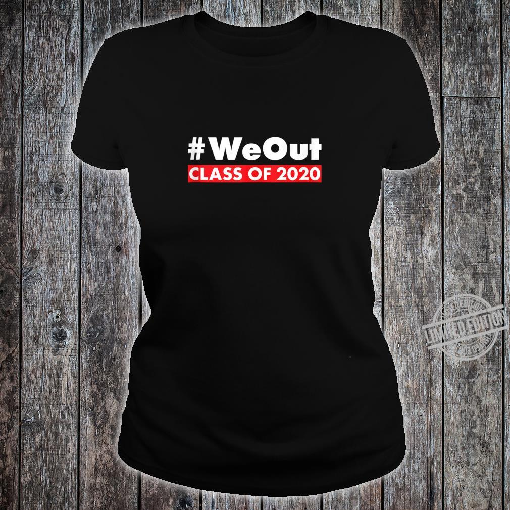 #WeOut Class Of 2020 Senior Year Graduate Graduation Shirt ladies tee
