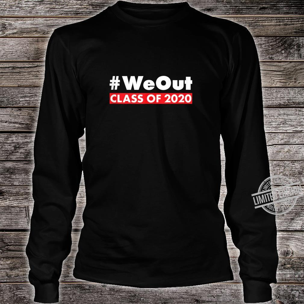 #WeOut Class Of 2020 Senior Year Graduate Graduation Shirt long sleeved