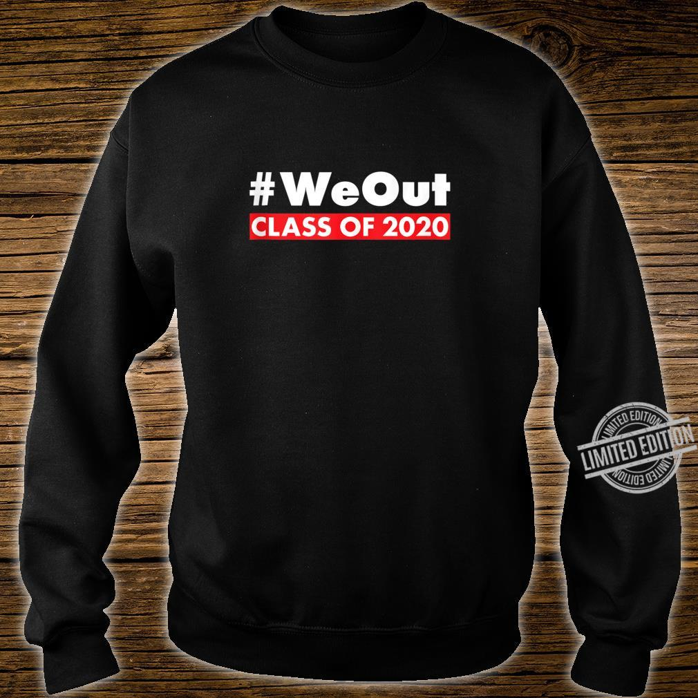 #WeOut Class Of 2020 Senior Year Graduate Graduation Shirt sweater