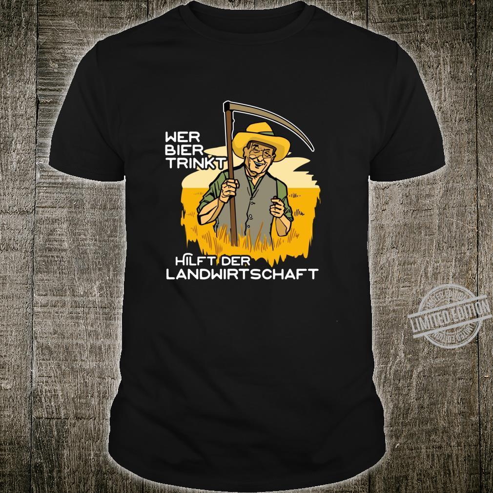 Wer Bier trinkt hilft der Landwirtschaft für Bier Liebhaber Langarmshirt Shirt