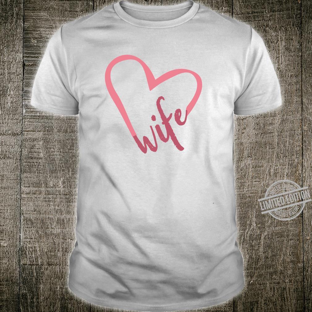 Wife Pink Heart Newly Wed Idea New Wife White Shirt