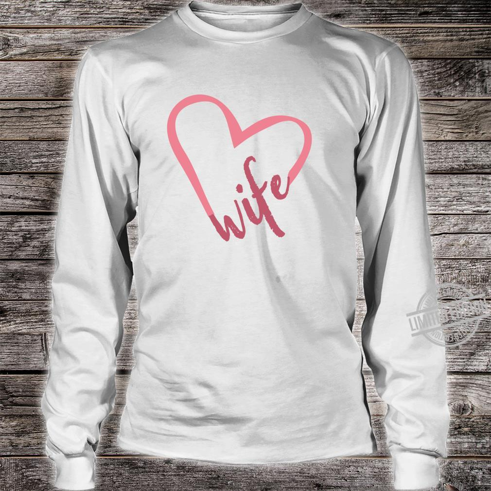 Wife Pink Heart Newly Wed Idea New Wife White Shirt long sleeved