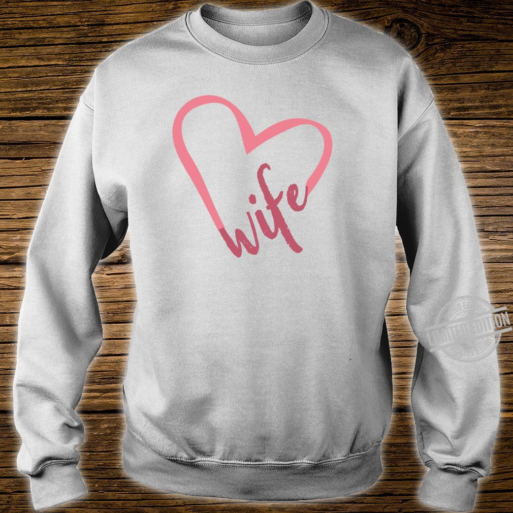 Wife Pink Heart Newly Wed Idea New Wife White Shirt sweater