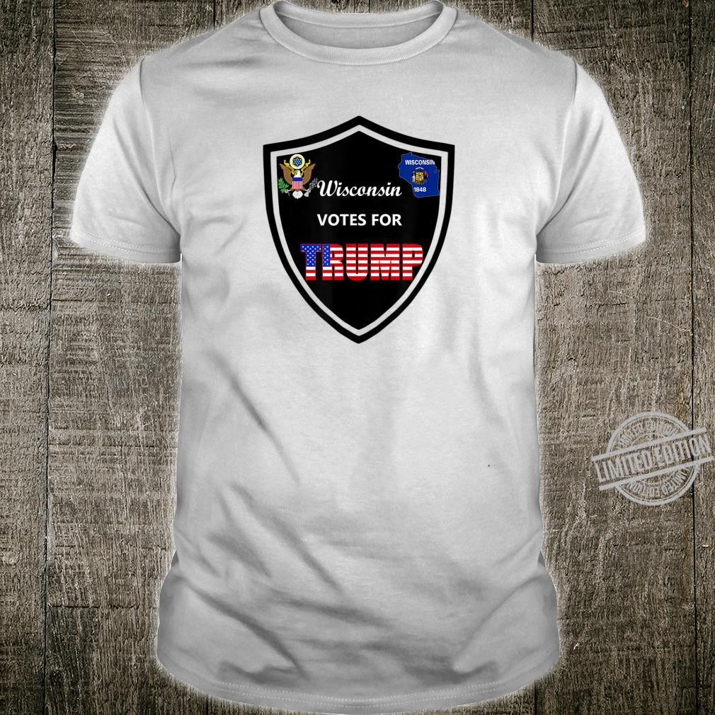 Wisconsin Votes For Trump President 2020 Color series 1 Shirt