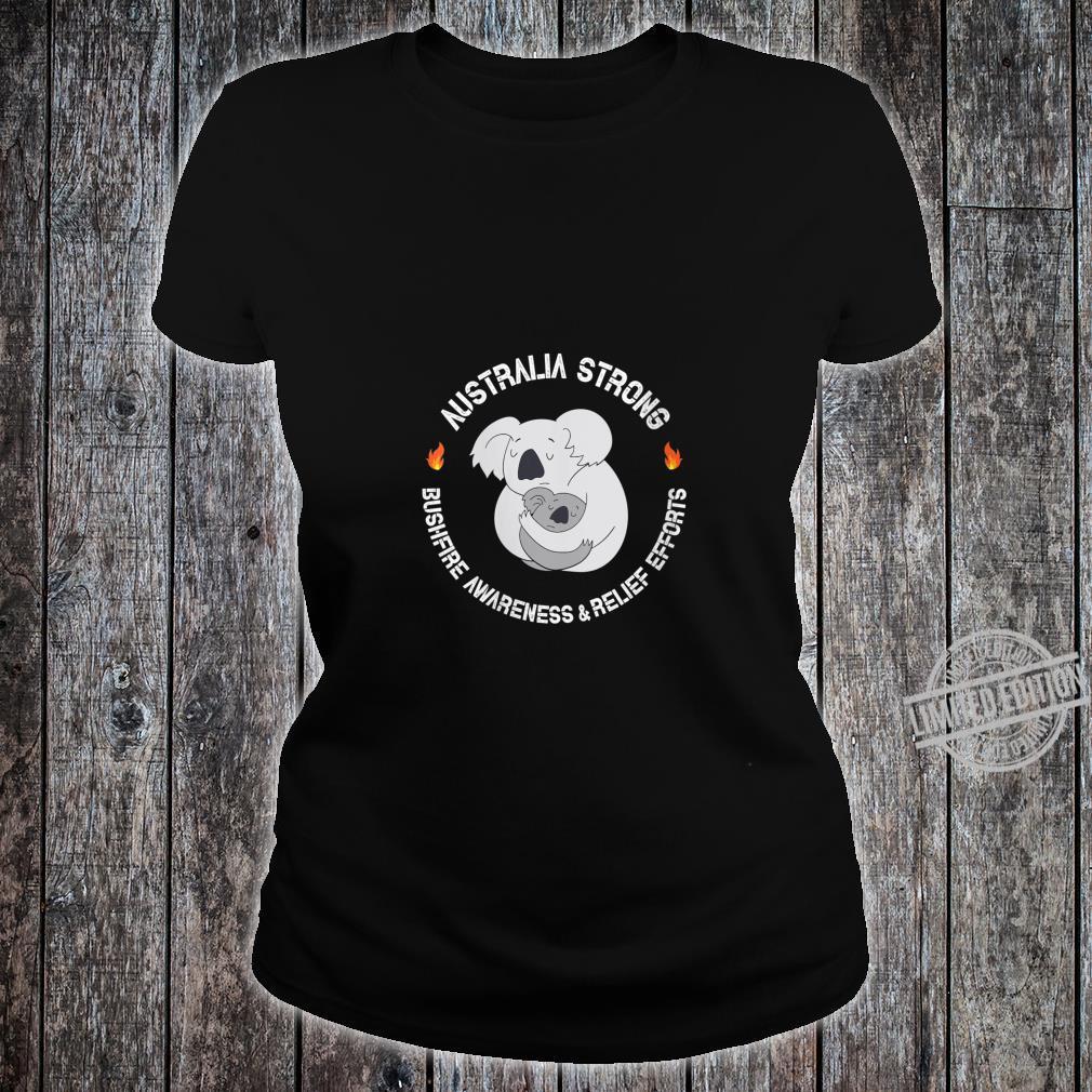 Womens Australia Strong Bushfire Awareness and Relief Efforts Shirt ladies tee