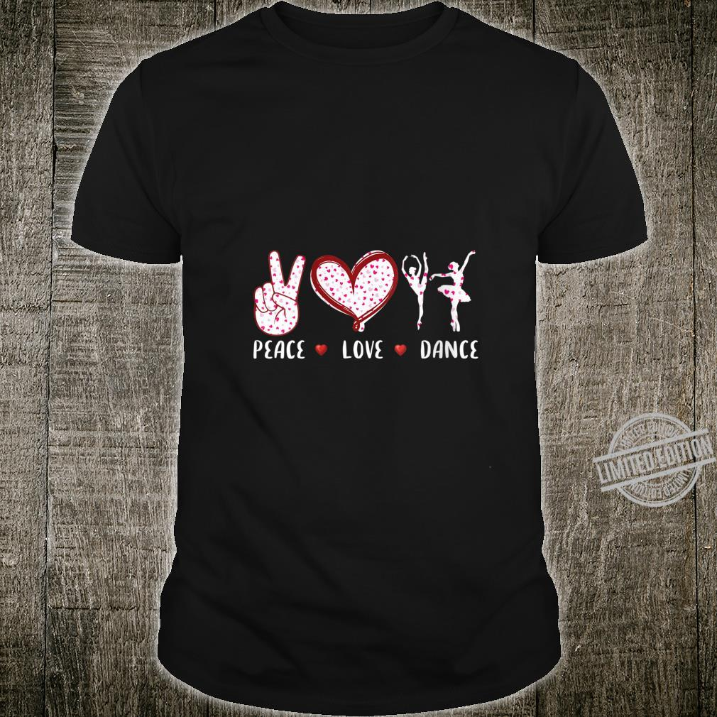 Womens Peace love ballet dancer girl Dancing Balle Shirt