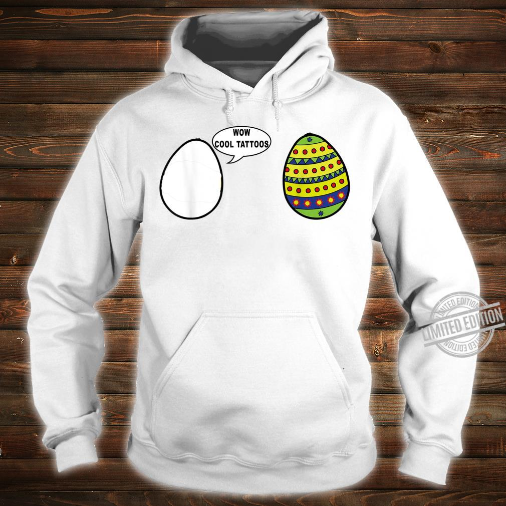 Wow Cool Tattoos Easter Eggs Outfit for friends Shirt hoodie