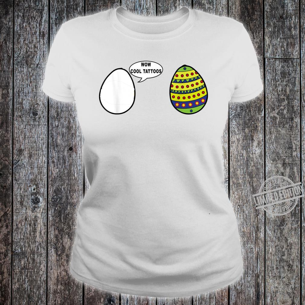 Wow Cool Tattoos Easter Eggs Outfit for friends Shirt ladies tee