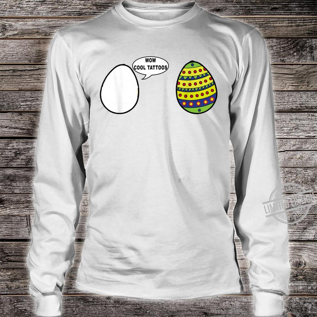 Wow Cool Tattoos Easter Eggs Outfit for friends Shirt long sleeved