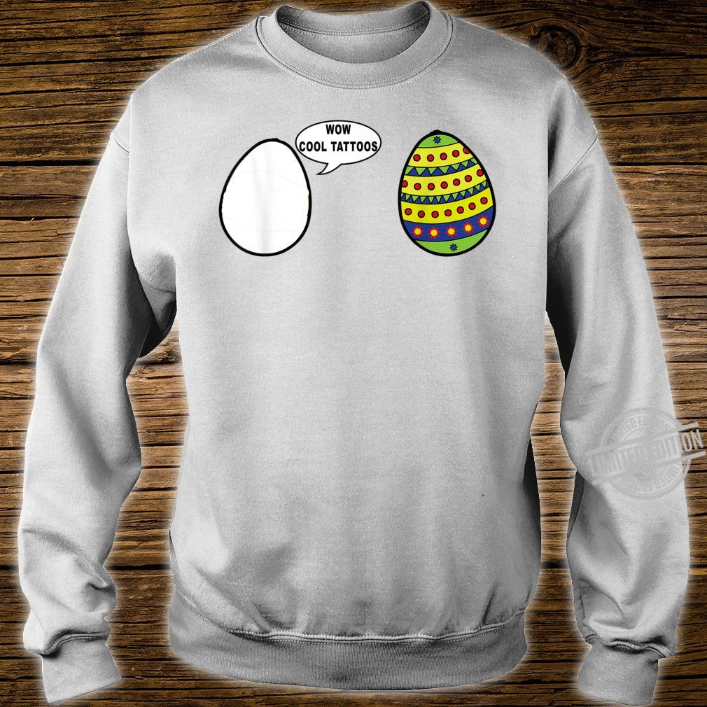 Wow Cool Tattoos Easter Eggs Outfit for friends Shirt sweater