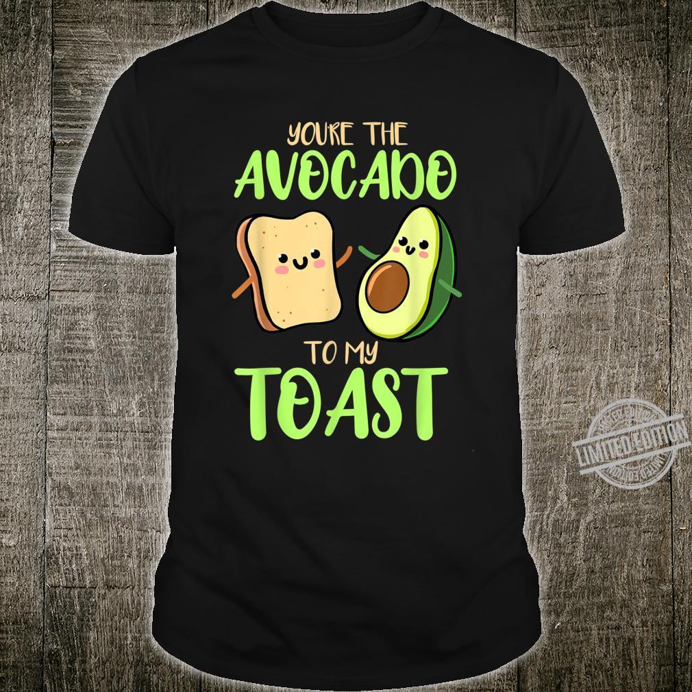 You're The Avocado To My Toast Valentines Day Avocado Shirt